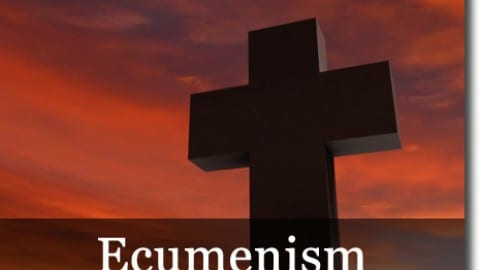 What Is Ecumenism?